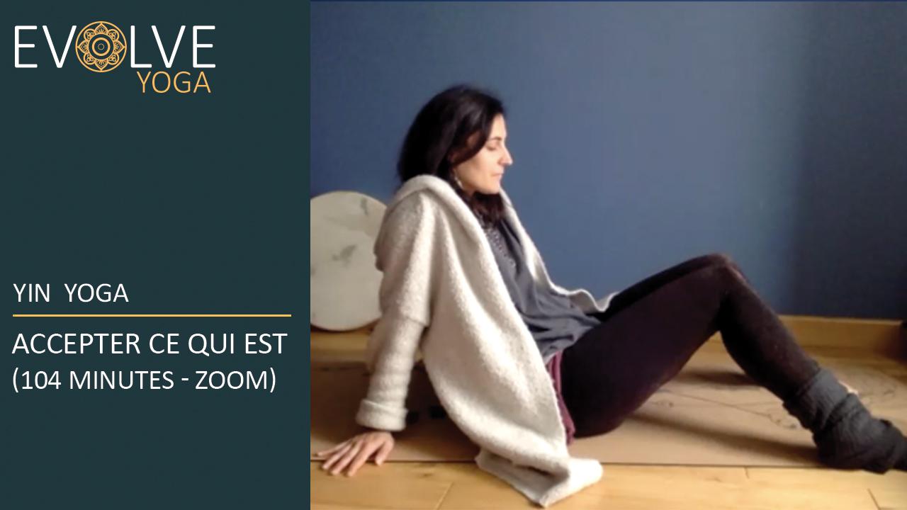 Vidéo de yin yoga – Accepter ce qui est (104min)